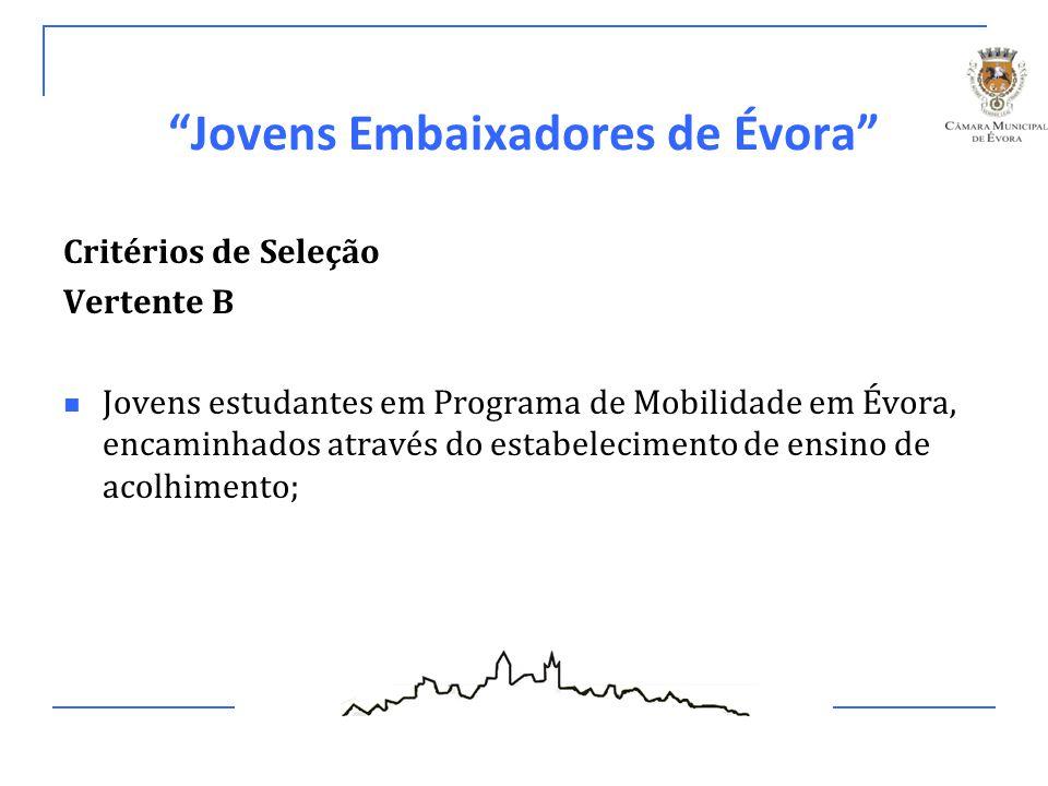 """""""Jovens Embaixadores de Évora"""" Critérios de Seleção Vertente B Jovens estudantes em Programa de Mobilidade em Évora, encaminhados através do estabelec"""