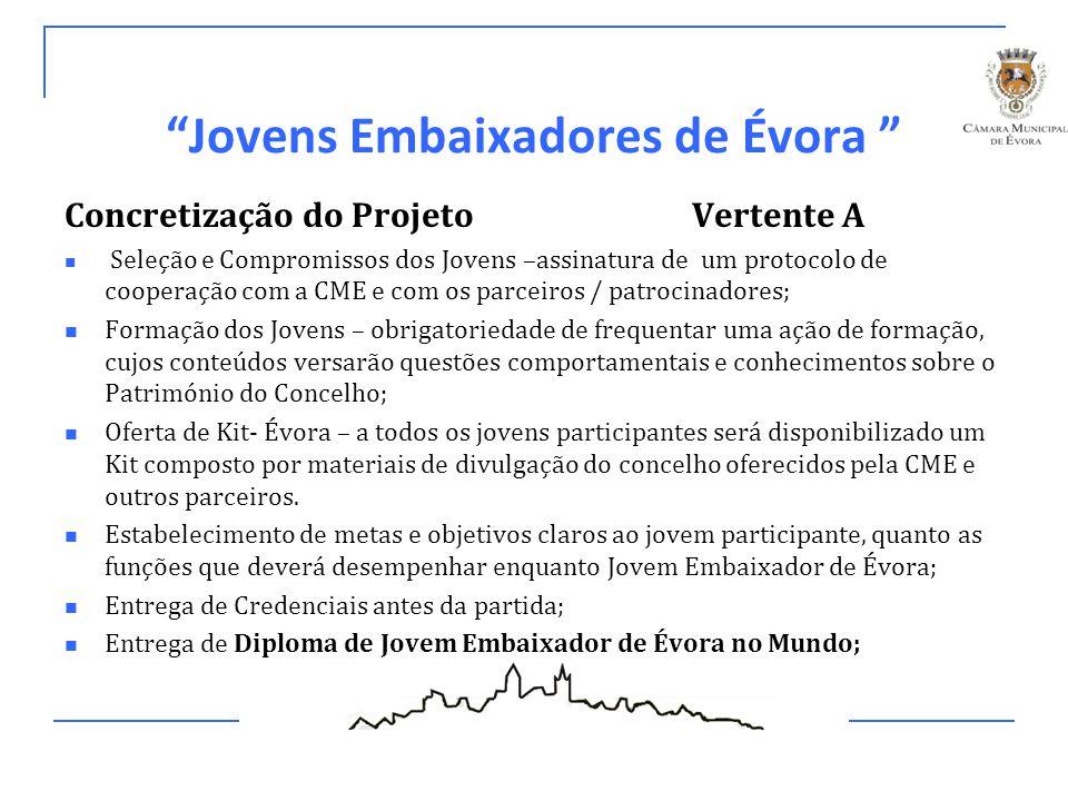 """""""Jovens Embaixadores de Évora """" Concretização do Projeto Vertente A Seleção e Compromissos dos Jovens –assinatura de um protocolo de cooperação com a"""