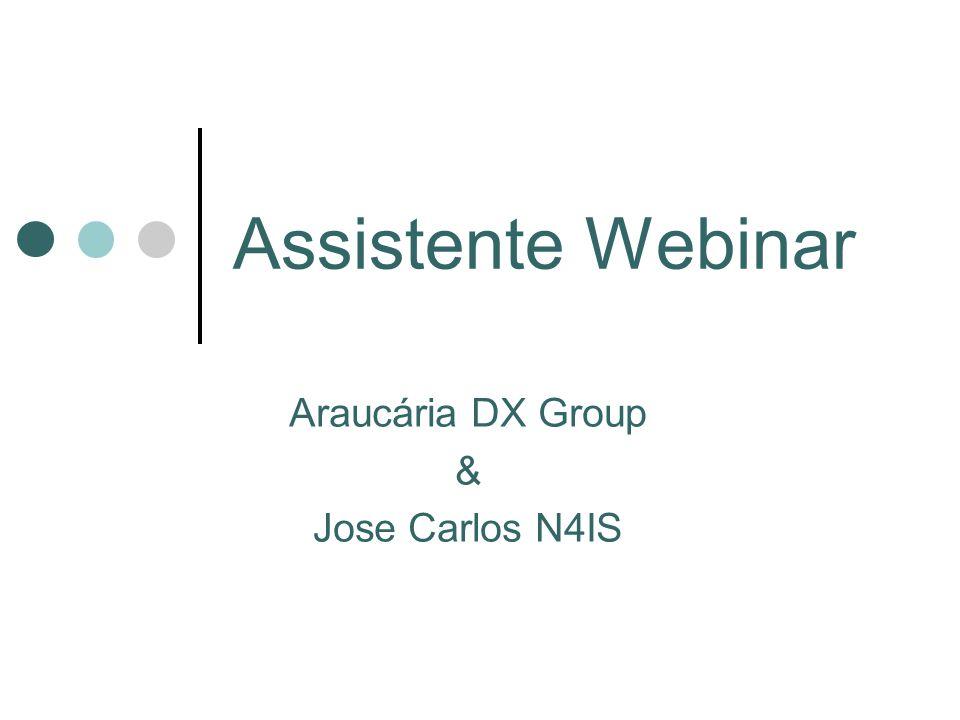 Assistente Webinar Araucária DX Group & Jose Carlos N4IS