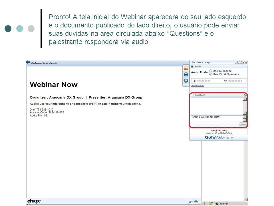 Pronto! A tela inicial do Webinar aparecerá do seu lado esquerdo e o documento publicado do lado direito, o usuário pode enviar suas duvidas na area c