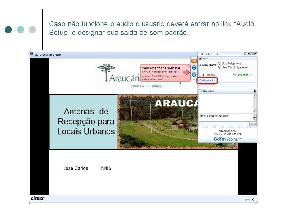 """Caso não funcione o audio o usuario deverá entrar no link """"Audio Setup"""" e designar sua saida de som padrão."""