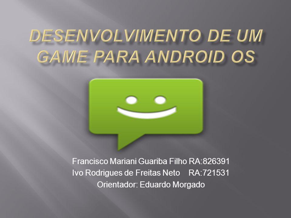 Francisco Mariani Guariba Filho RA:826391 Ivo Rodrigues de Freitas Neto RA:721531 Orientador: Eduardo Morgado