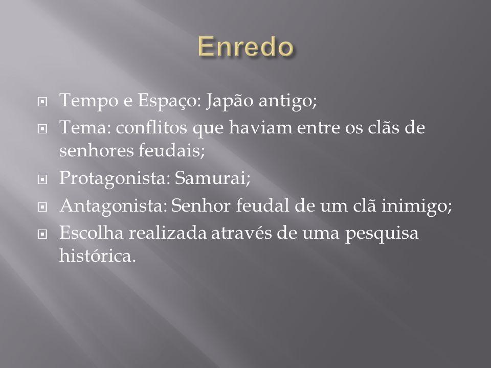  Tempo e Espaço: Japão antigo;  Tema: conflitos que haviam entre os clãs de senhores feudais;  Protagonista: Samurai;  Antagonista: Senhor feudal