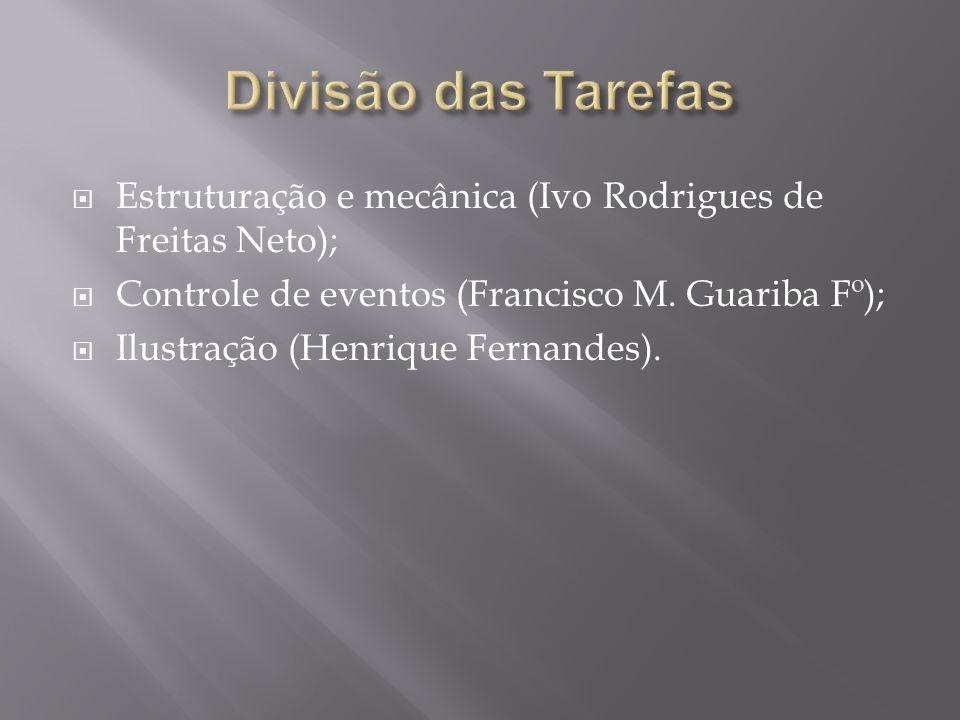  Estruturação e mecânica (Ivo Rodrigues de Freitas Neto);  Controle de eventos (Francisco M. Guariba Fº);  Ilustração (Henrique Fernandes).