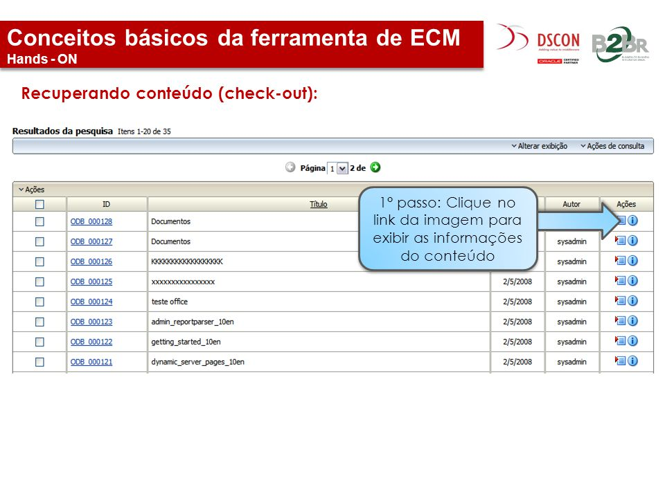 Conceitos básicos da ferramenta de ECM Hands - ON Recuperando conteúdo (check-out): 1° passo: Clique no link da imagem para exibir as informações do c