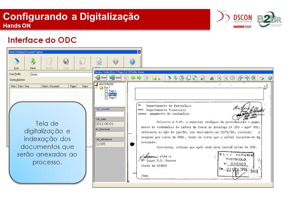 Configurando a Digitalização Hands ON Interface do ODC Tela de digitalização e indexação dos documentos que serão anexados ao processo.