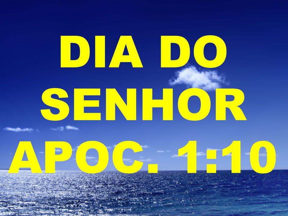 DIA DO SENHOR APOC. 1:10
