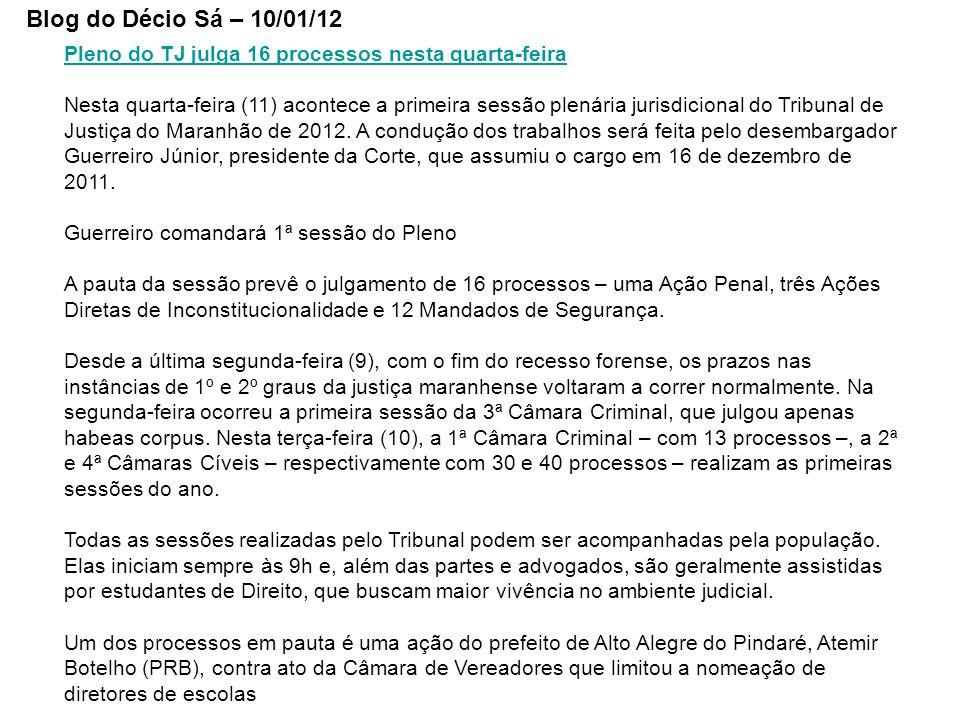 Pleno do TJ julga 16 processos nesta quarta-feira Nesta quarta-feira (11) acontece a primeira sessão plenária jurisdicional do Tribunal de Justiça do Maranhão de 2012.