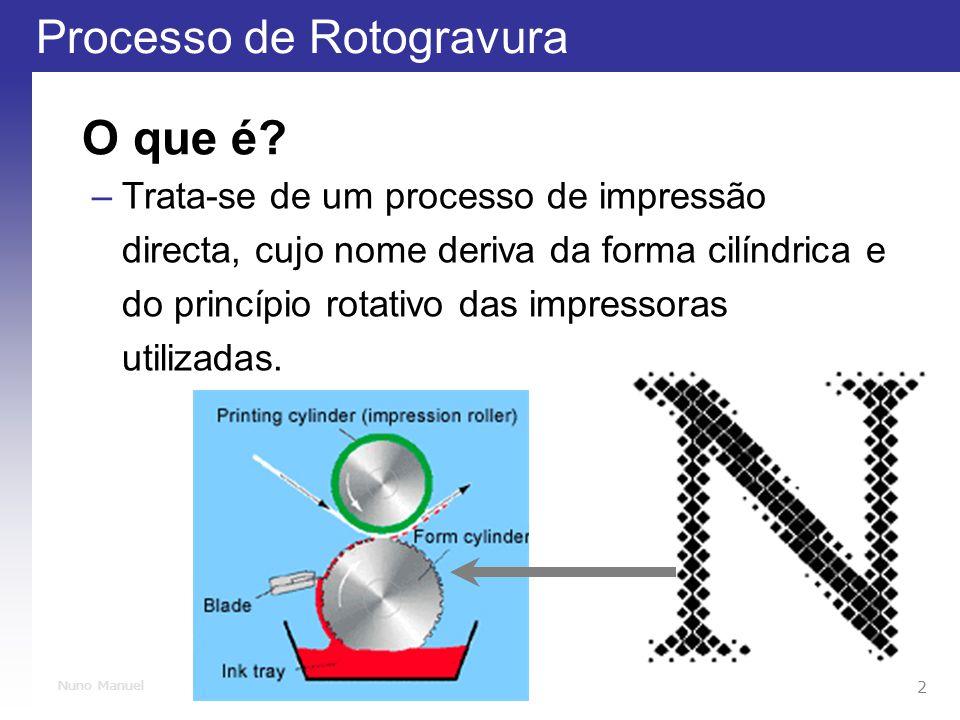 Processo de Rotogravura 2 Nuno Manuel O que é.
