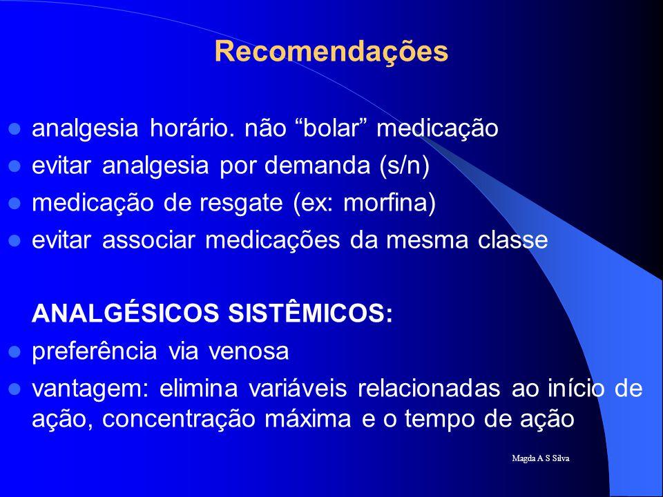 Magda A S Silva TIPOS DE TRATAMENTO Farmacológico 1- analgesia via sistêmica 2- anestesia regional Não farmacológico tens acupuntura, laser outros métodos (aplicação de calor, frio, etc)