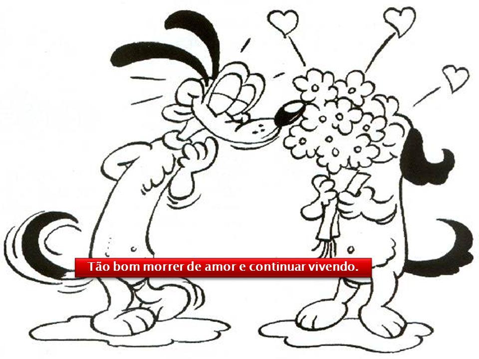 O casamento vem do amor, assim como o vinagre do vinho.
