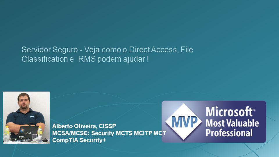 Servidor Seguro - Veja como o Direct Access, File Classification e RMS podem ajudar .