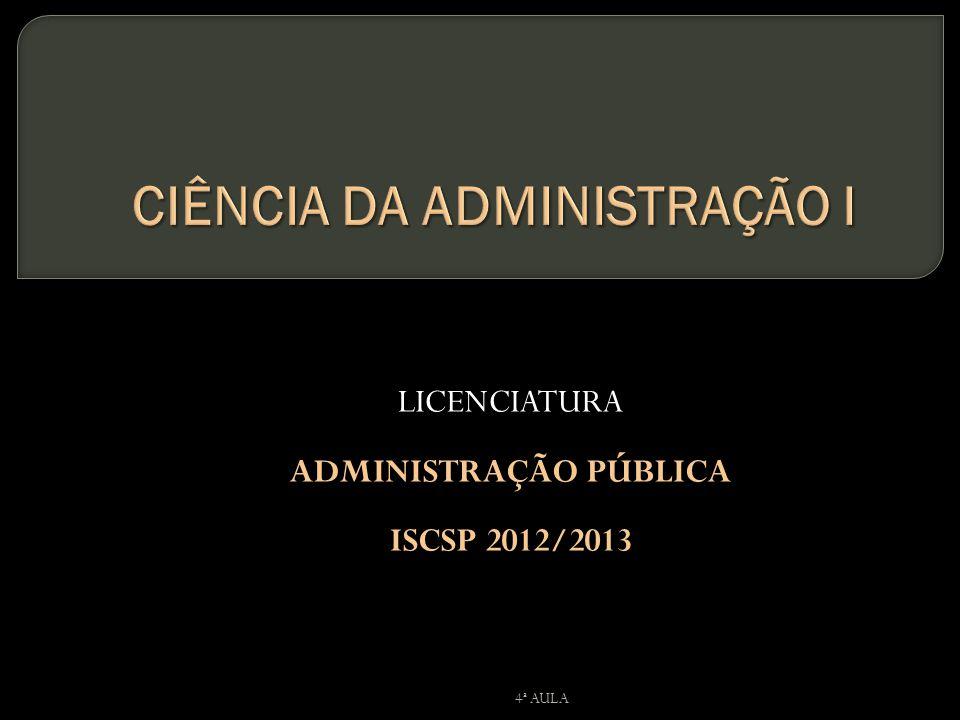LICENCIATURA ADMINISTRAÇÃO PÚBLICA ISCSP 2012/2013 4ª AULA