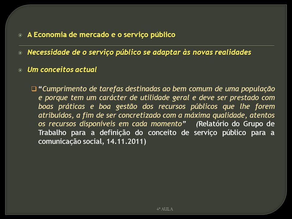 " A Economia de mercado e o serviço público  Necessidade de o serviço público se adaptar às novas realidades  Um conceitos actual  ""Cumprimento de"