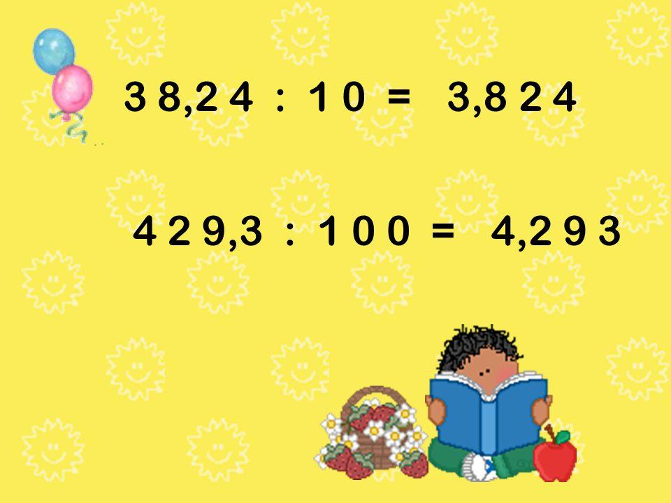 3,6 x 1 0 =3 6,0 ou 3 6 12,9 7 x 1.0 0 0 =1.2 9 7 0, 0 ou 1.2 9 7 0