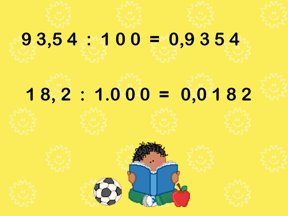 3 8,2 4 : 1 0 =3,8 2 4 4 2 9,3 : 1 0 0 =4,2 9 3