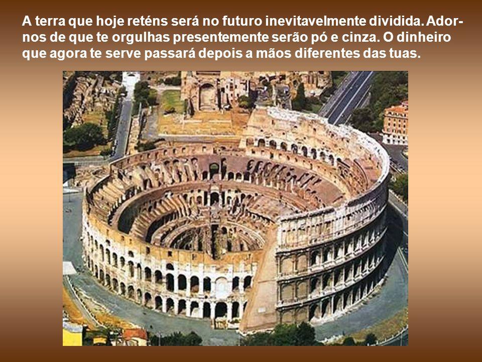 A terra que hoje reténs será no futuro inevitavelmente dividida.