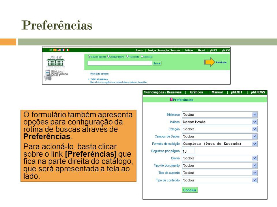 O formulário também apresenta opções para configuração da rotina de buscas através de Preferências. Para acioná-lo, basta clicar sobre o link [Preferê