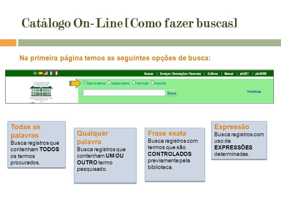 Serviços utilizando login O link [Serviços/Renovações/ Reservas] permite o acesso, mediante login e senha, aos serviços de reserva, renovações e sugestões de compra.