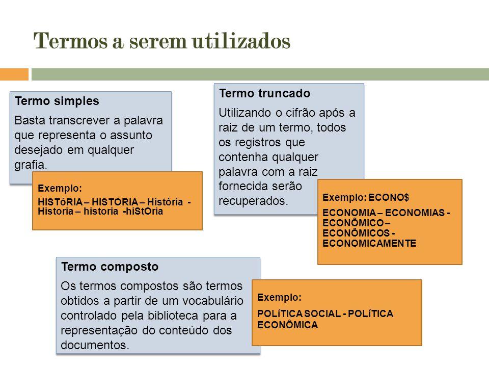 Termos a serem utilizados Exemplo: ECONO$ ECONOMIA – ECONOMIAS - ECONÔMICO – ECONÔMICOS - ECONOMICAMENTE Exemplo: HISTóRIA – HISTORIA – História - His