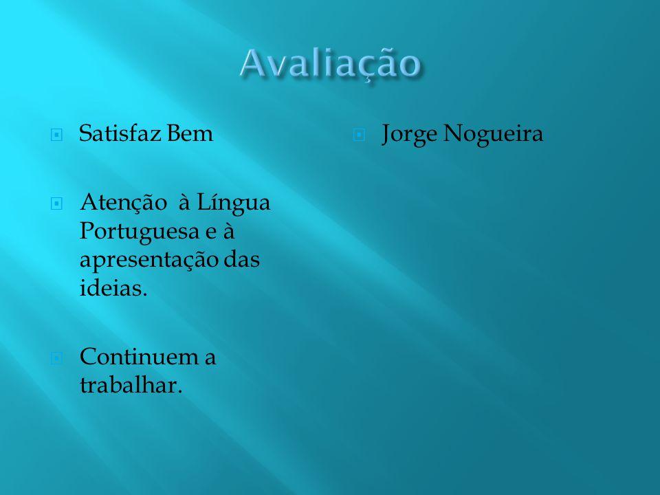  Satisfaz Bem  Atenção à Língua Portuguesa e à apresentação das ideias.