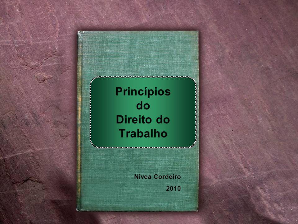 Nívea Cordeiro 2010 Princípios do Direito do Trabalho