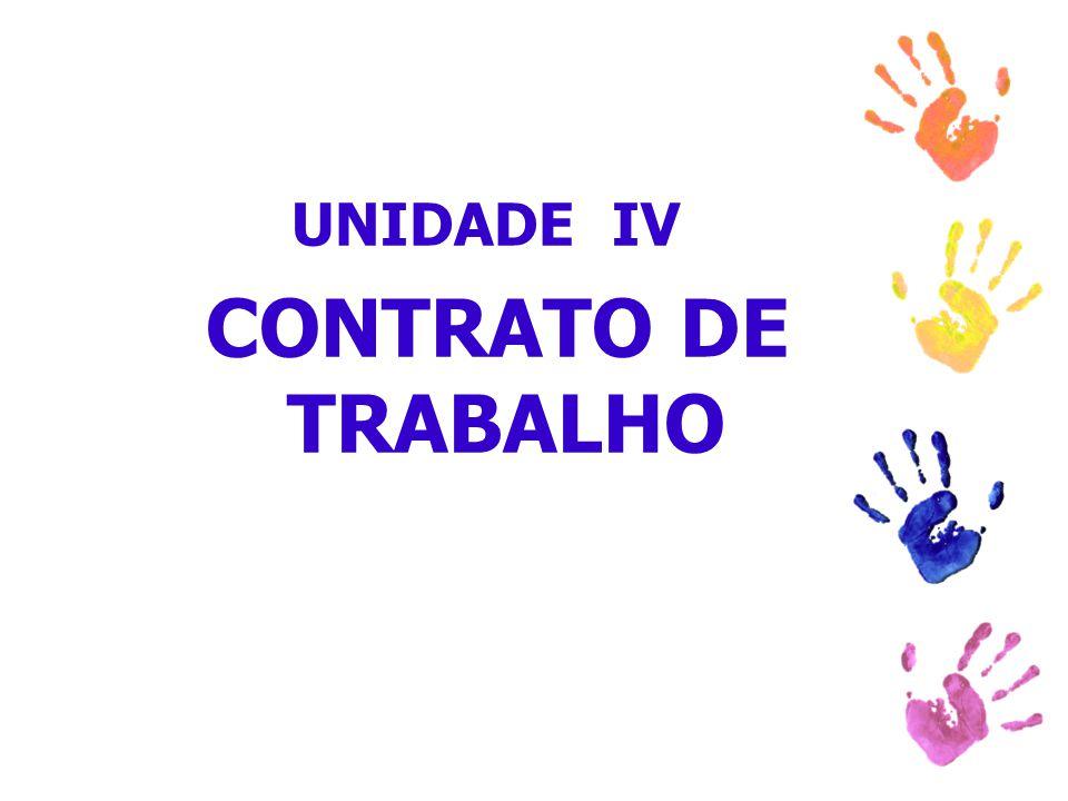 UNIDADE IV CONTRATO DE TRABALHO
