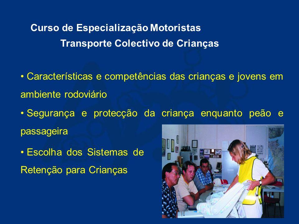 Curso de Especialização Motoristas de Transporte Colectivo de Crianças LISBOA de 20 a 23 de Dezembro 2004 (Centro de Formação CR&M, em Palmela) MAIA de 27 a 30 de Dezembro 2004 (Centro de Formação CR&M, em Guilhabreu)