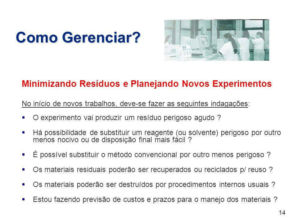 Minimizando Resíduos e Planejando Novos Experimentos No início de novos trabalhos, deve-se fazer as seguintes indagações:  O experimento vai produzir