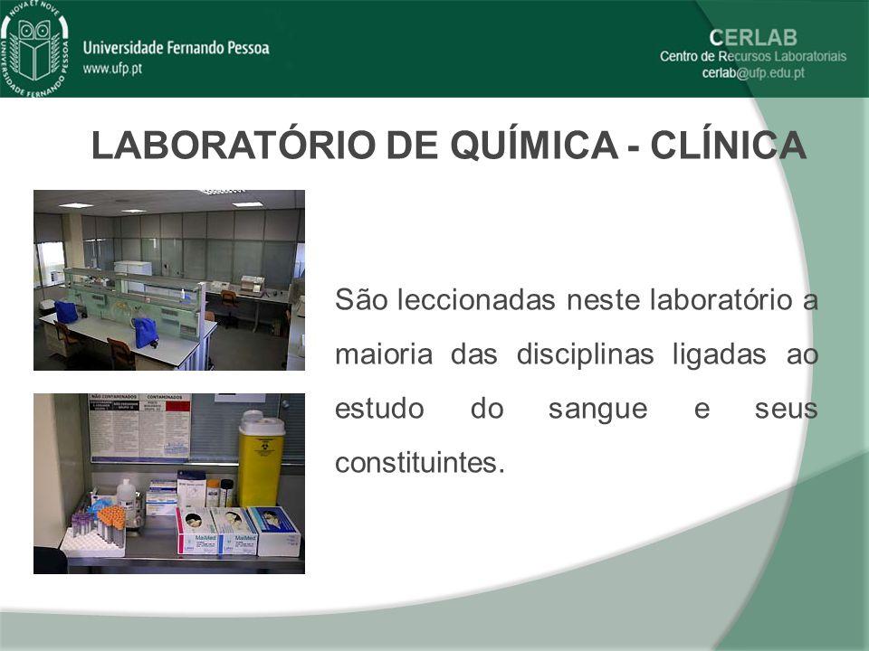 LABORATÓRIO DE QUÍMICA - CLÍNICA São leccionadas neste laboratório a maioria das disciplinas ligadas ao estudo do sangue e seus constituintes.