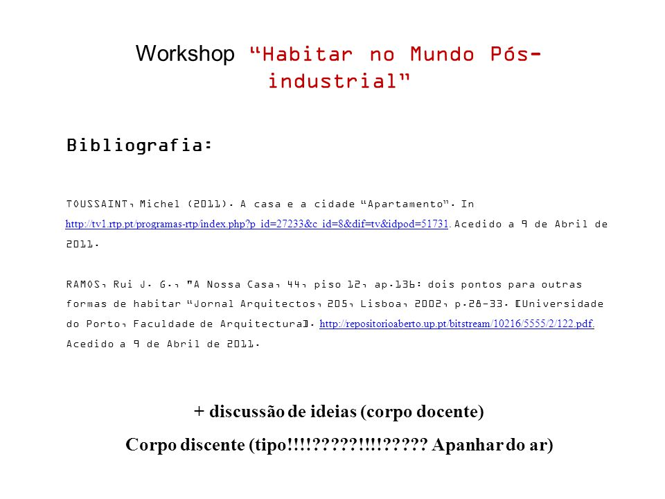 Workshop Habitar no Mundo Pós- industrial Bibliografia: TOUSSAINT, Michel (2011).