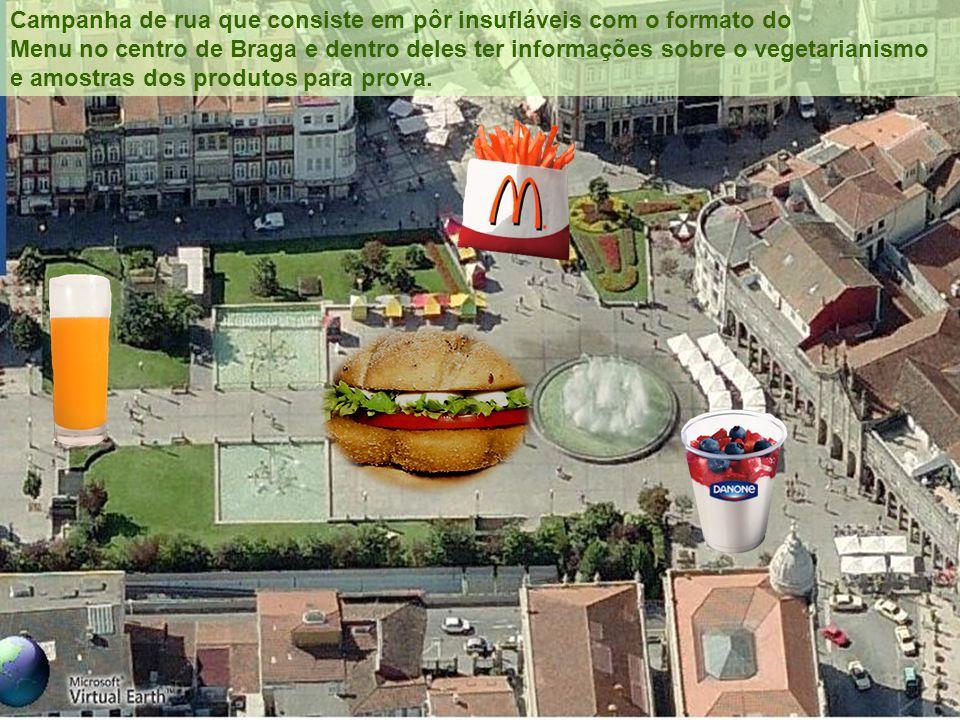 Campanha de rua que consiste em pôr insufláveis com o formato do Menu no centro de Braga e dentro deles ter informações sobre o vegetarianismo e amost