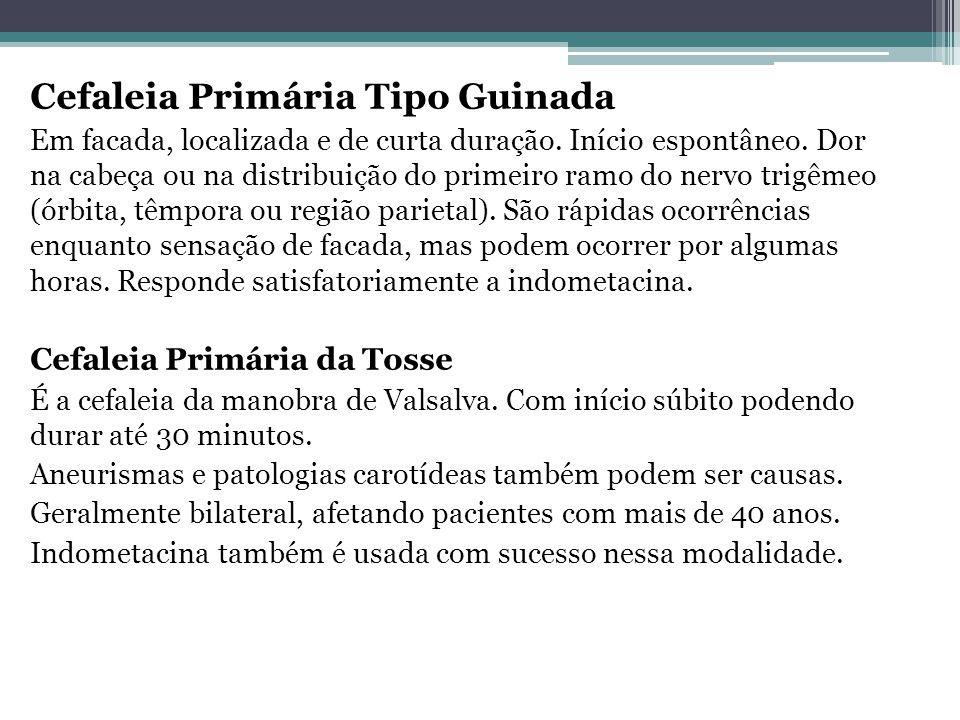 Cefaleia Primária Tipo Guinada Em facada, localizada e de curta duração.