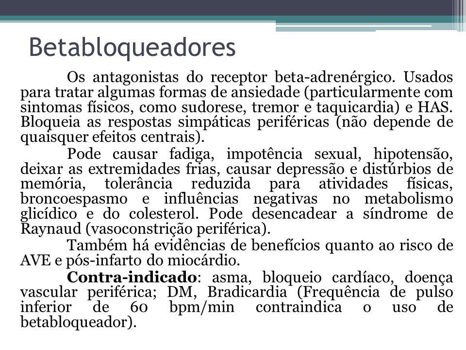 Betabloqueadores Os antagonistas do receptor beta-adrenérgico.