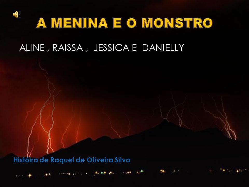ALINE, RAISSA, JESSICA E DANIELLY Históira de Raquel de Oliveira Silva