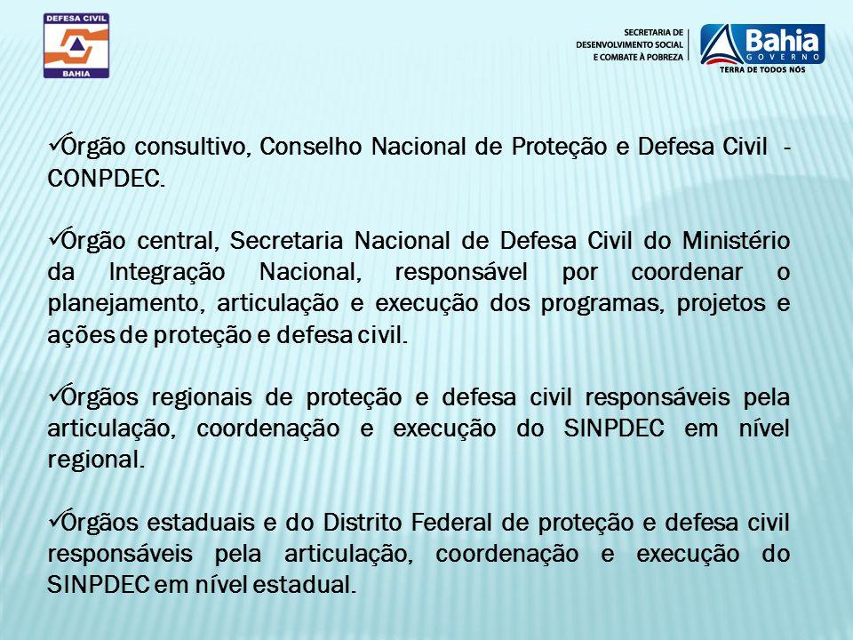 Órgão consultivo, Conselho Nacional de Proteção e Defesa Civil - CONPDEC. Órgão central, Secretaria Nacional de Defesa Civil do Ministério da Integraç