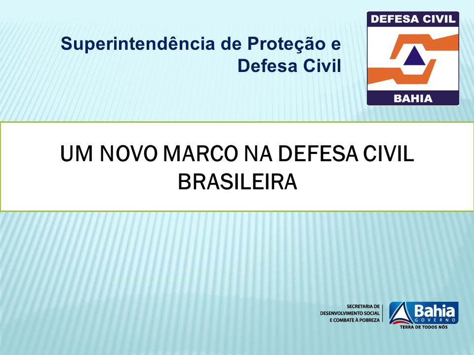 UM NOVO MARCO NA DEFESA CIVIL BRASILEIRA Superintendência de Proteção e Defesa Civil