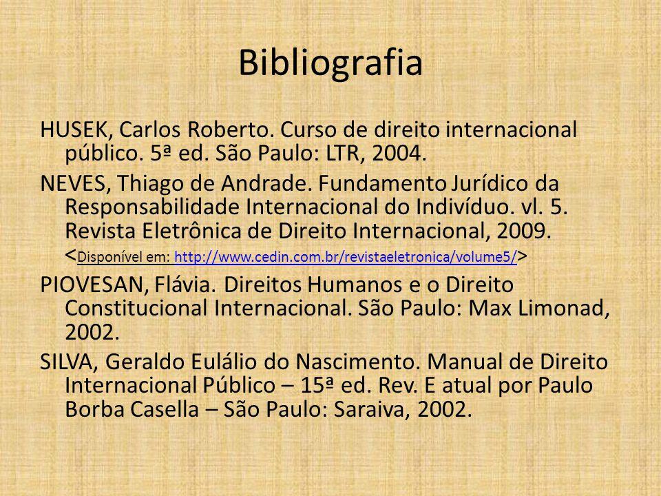 Bibliografia HUSEK, Carlos Roberto. Curso de direito internacional público.