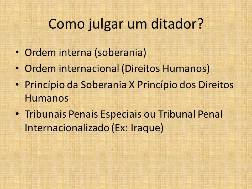 Como julgar um ditador.
