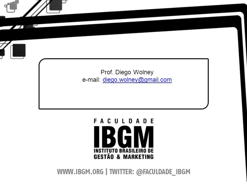 Prof. Diego Wolney e-mail: diego.wolney@gmail.comdiego.wolney@gmail.com