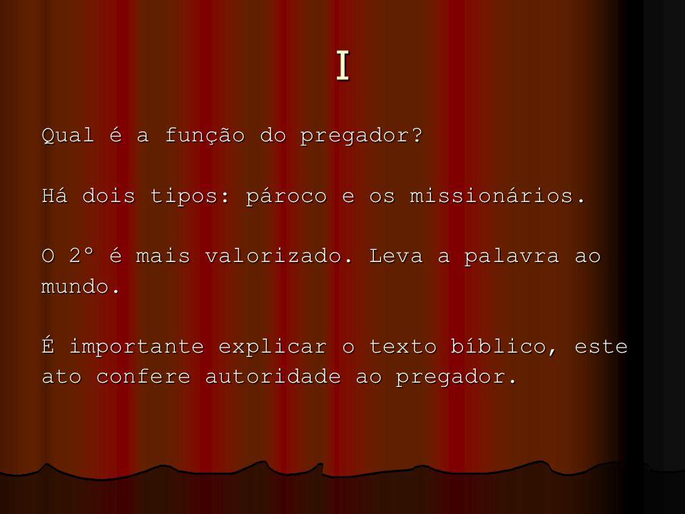 V Estratégias peculiares de Vieira: Apresentar um fato inusitado, diferente, poético para cativar/emocionar o público.