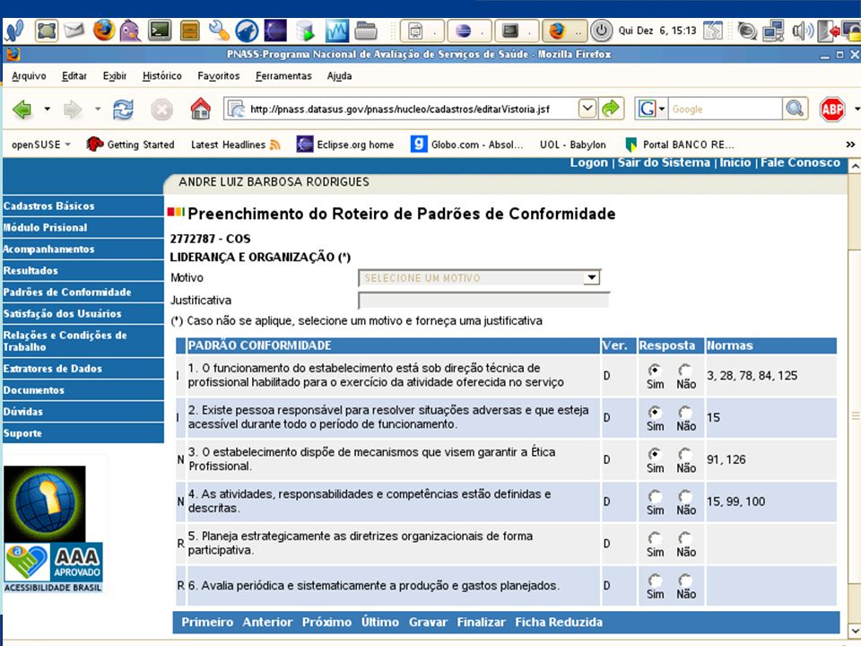 DATASUS – Sistema Nacional de Avaliação de Serviços de Saúde Resumo das Avaliações (Cont.) 