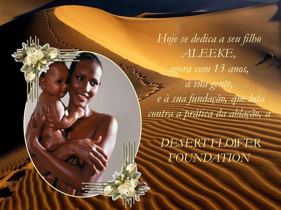 """Seu livro """"A Flor do Deserto"""" foi transformado em filme, e Waris visitou o Brasil por ocasião do seu lançamento."""