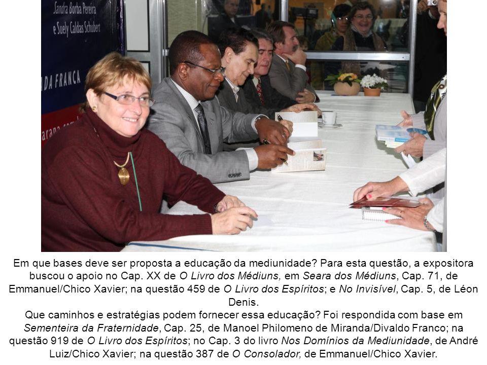Conferência de Sandra Borba Pereira Natural do Rio Grande do Norte, Sandra Borba Pereira, oradora destacada, apresentou o tema Mediunidade na Perspectiva da Educação.