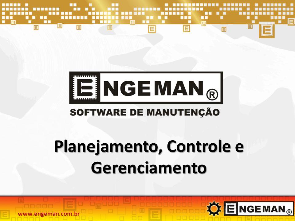 Planejamento, Controle e Gerenciamento www.engeman.com.br