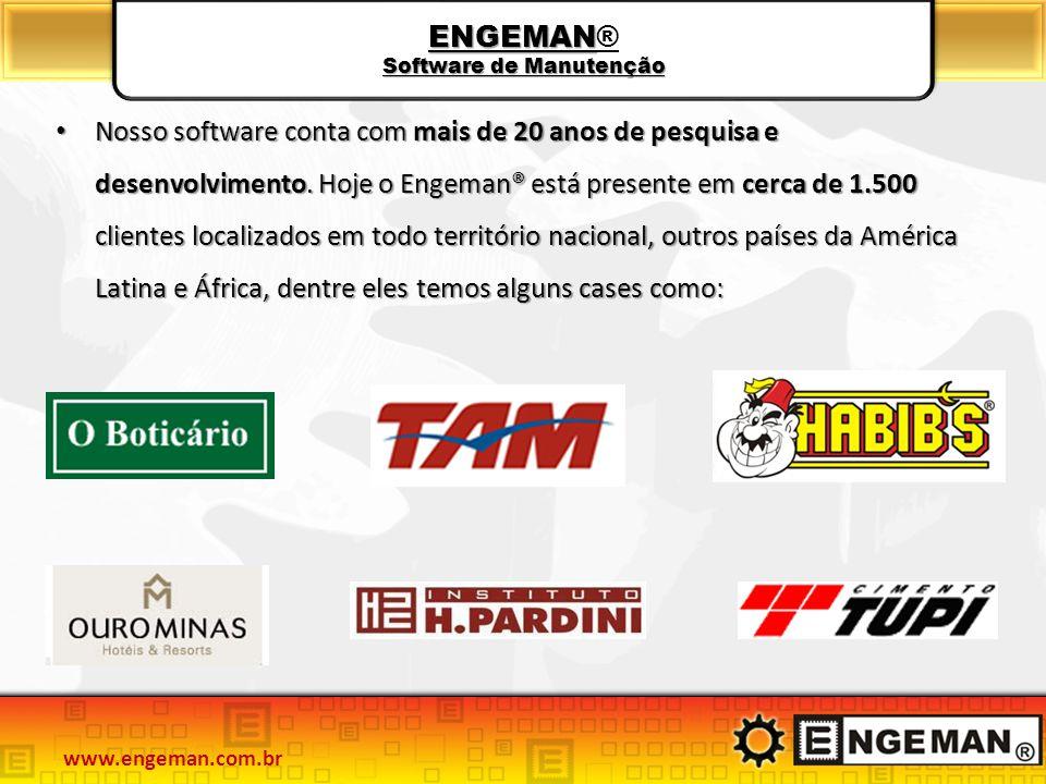 ENGEMAN Software de Manutenção ENGEMAN® Software de Manutenção Nosso software conta com mais de 20 anos de pesquisa e desenvolvimento. Hoje o Engeman®