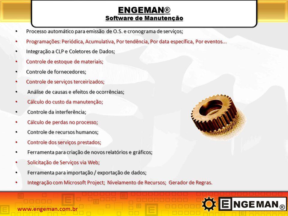 ENGEMAN Software de Manutenção ENGEMAN® Software de Manutenção Processo automático para emissão de O.S. e cronograma de serviços; Processo automático