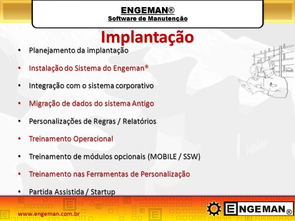 ENGEMAN Software de Manutenção ENGEMAN® Software de Manutenção Implantação Planejamento da implantação Planejamento da implantação Instalação do Siste