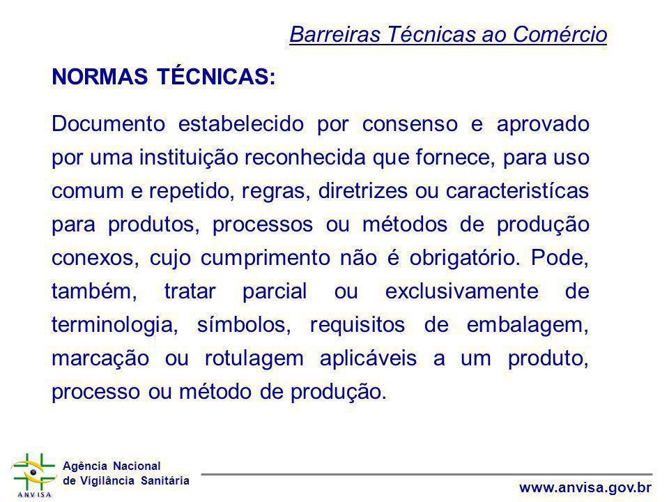 Agência Nacional de Vigilância Sanitária www.anvisa.gov.br NORMAS TÉCNICAS: Documento estabelecido por consenso e aprovado por uma instituição reconhe