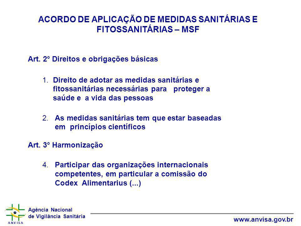 Agência Nacional de Vigilância Sanitária www.anvisa.gov.br ACORDO DE APLICAÇÃO DE MEDIDAS SANITÁRIAS E FITOSSANITÁRIAS – MSF Art. 2° Direitos e obriga